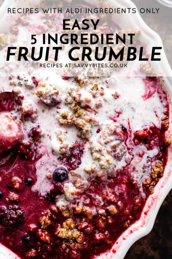 5 ingredient fruit crumble with Aldi ingredients.