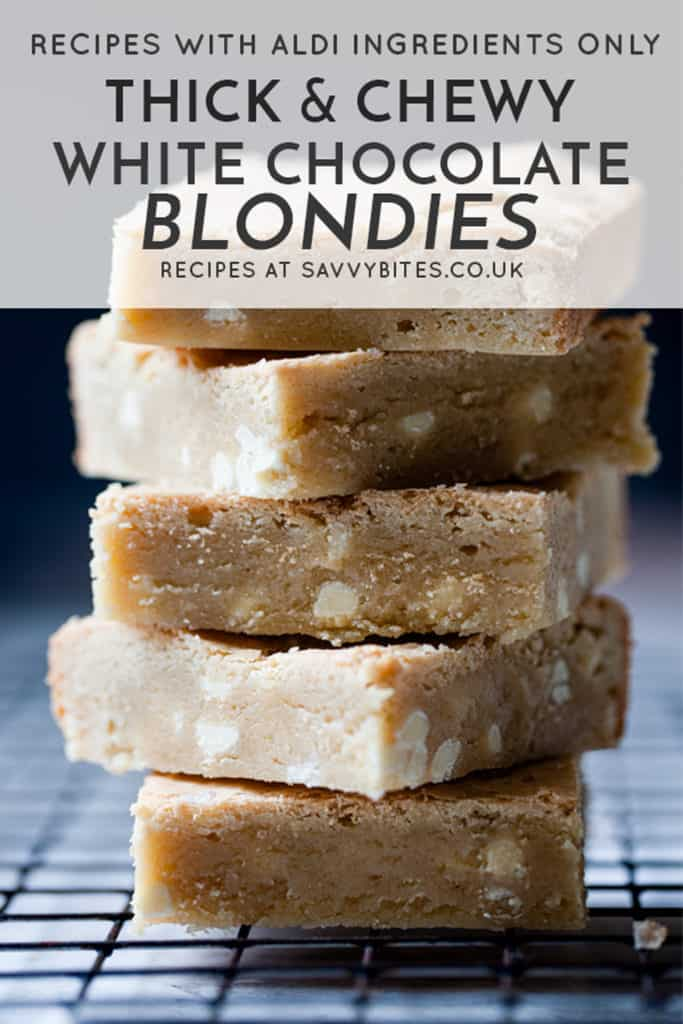Thick and chewy white chocolate blondies in a stack. Aldi UK ingredients.