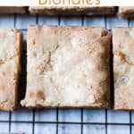 easy chewy blondies on a cooling rack.